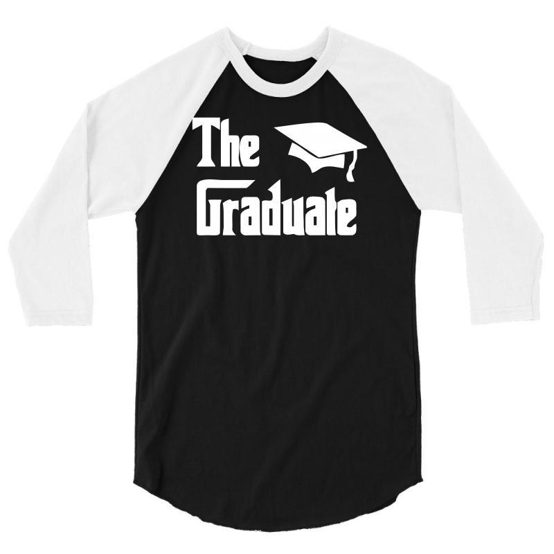 The Graduate Graduation Funny 3/4 Sleeve Shirt | Artistshot