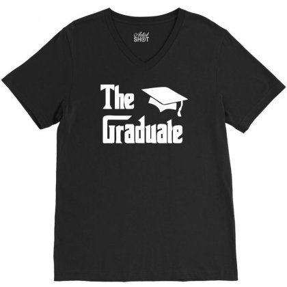 The Graduate Graduation Funny V-neck Tee Designed By Candrashop