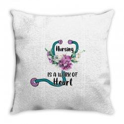 nursing is a work of heart for light Throw Pillow | Artistshot