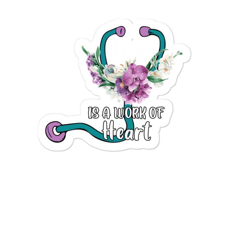 Nursing Is A Work Of Heart For Dark Sticker | Artistshot