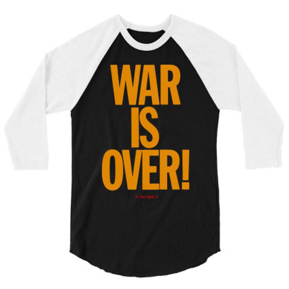 War Is Over   If You Want It   John Lenon 3/4 Sleeve Shirt Designed By Kevin Design