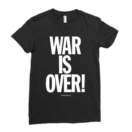 War Is Over   If You Want It   John Lenon   White Style Ladies Fitted T-shirt Designed By Kevin Design