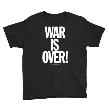 War Is Over   If You Want It   John Lenon   White Style Youth Tee Designed By Kevin Design