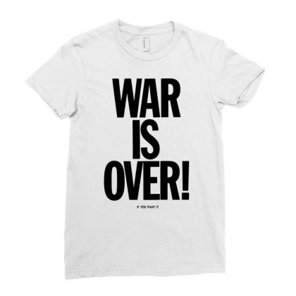 War Is Over   If You Want It   John Lenon   Black Style Ladies Fitted T-shirt Designed By Kevin Design