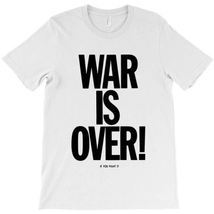 War Is Over   If You Want It   John Lenon   Black Style T-shirt Designed By Kevin Design