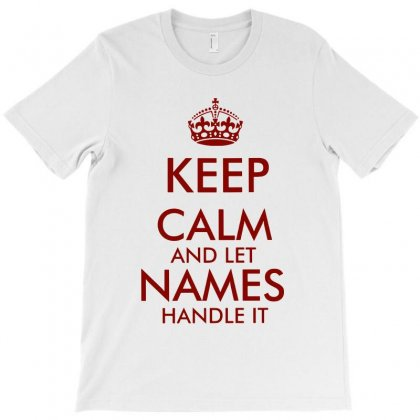 Keep Calm And Let Add Your Own Name Handle It   Red Text T-shirt Designed By Kevin Design