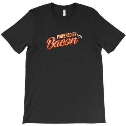 Powered By Bacon T-shirt Designed By Baron