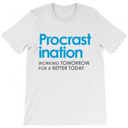 Funny Procrastination T-shirt Designed By Kevin Design