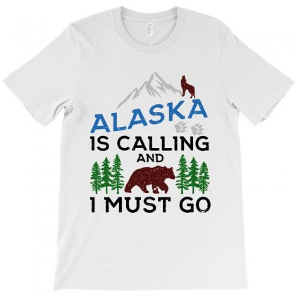 Alaska Is Calling And I Must Go   For Light T-shirt Designed By Kevin Design