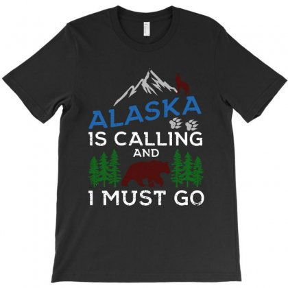 Alaska Is Calling And I Must Go   For Dark T-shirt Designed By Kevin Design