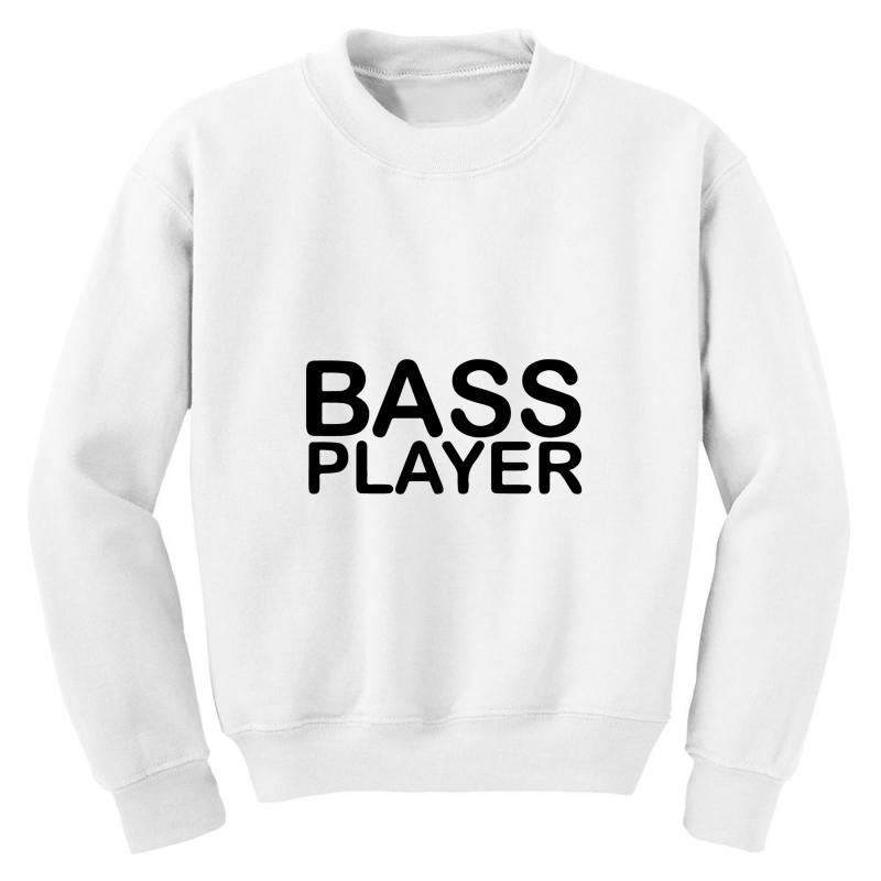 Bass Player Youth Sweatshirt | Artistshot