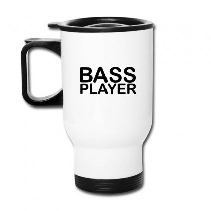 Bass Player Travel Mug Designed By Bud1