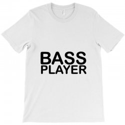 bass player T-Shirt | Artistshot
