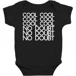 Cool Cool Cool No Doubt Baby Bodysuit Designed By Bud1