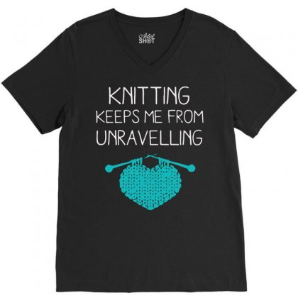 Knitting Keeps Me From Unravelling V-neck Tee Designed By Bud1