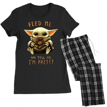 Feed Me And Tell Me I'm Pretty Baby Yoda Women's Pajamas Set Designed By Paulscott Art