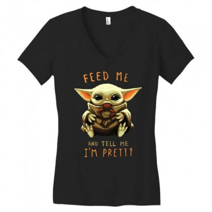 Feed Me And Tell Me I'm Pretty Baby Yoda Women's V-neck T-shirt Designed By Paulscott Art