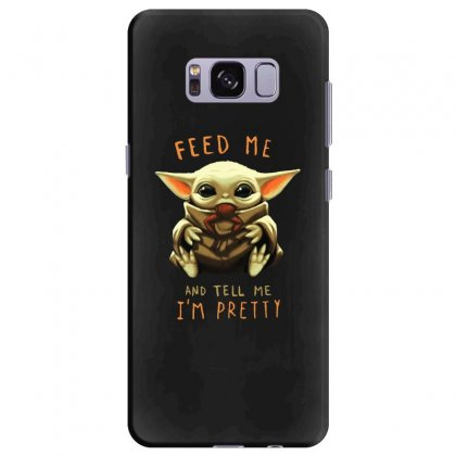 Feed Me And Tell Me I'm Pretty Baby Yoda Samsung Galaxy S8 Plus Case Designed By Paulscott Art