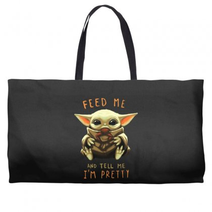 Feed Me And Tell Me I'm Pretty Baby Yoda Weekender Totes Designed By Paulscott Art