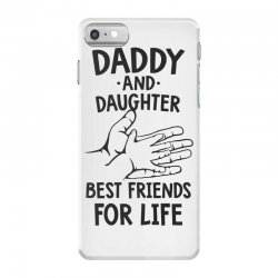 daddy and daughter best friends for life funny iPhone 7 Case | Artistshot