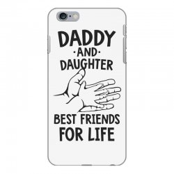 daddy and daughter best friends for life funny iPhone 6 Plus/6s Plus Case | Artistshot