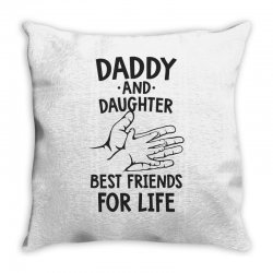 daddy and daughter best friends for life funny Throw Pillow | Artistshot