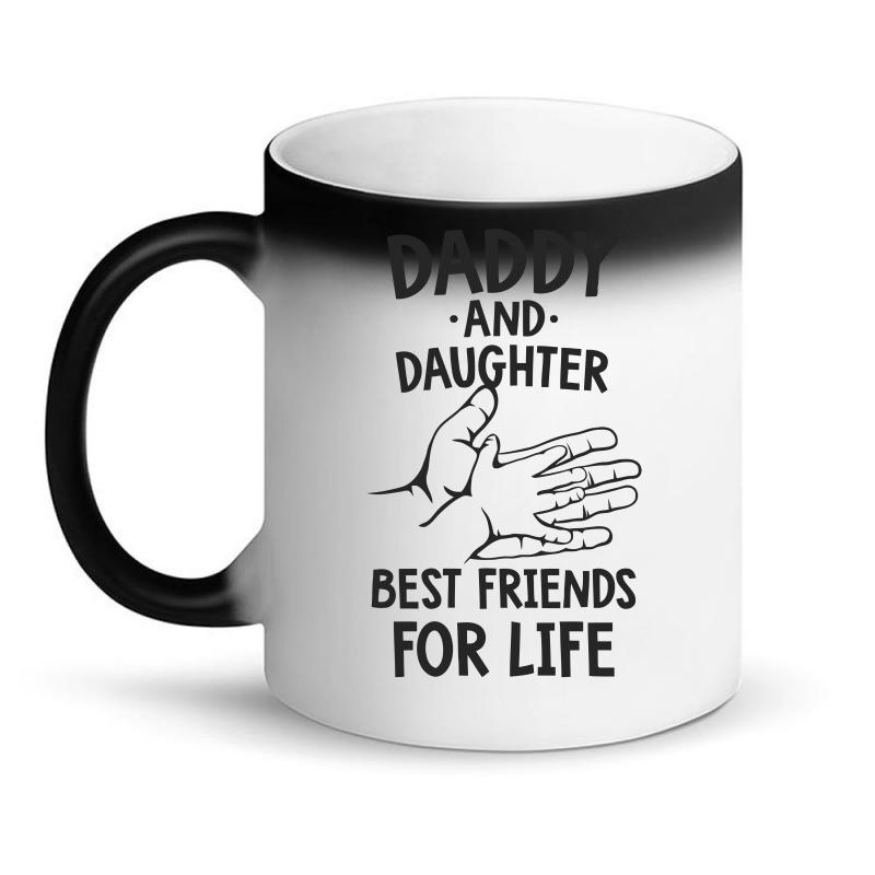 Daddy And Daughter Best Friends For Life Funny Magic Mug | Artistshot