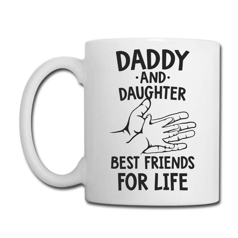 Daddy And Daughter Best Friends For Life Funny Coffee Mug | Artistshot