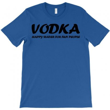Vodka Water For Happy People T Shirt S M L Xl 2xl 3xl Funny Beer Keg C T-shirt Designed By Mdk Art