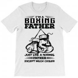 I'm A Boxing Father... T-Shirt | Artistshot
