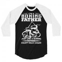 I'm A Boxing Father... 3/4 Sleeve Shirt | Artistshot