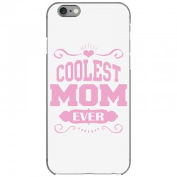 Coolest Mom Ever iPhone 6/6s Case | Artistshot