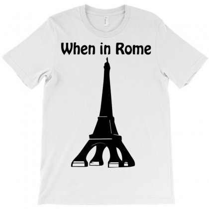 When In Rome T-shirt Designed By Bud1