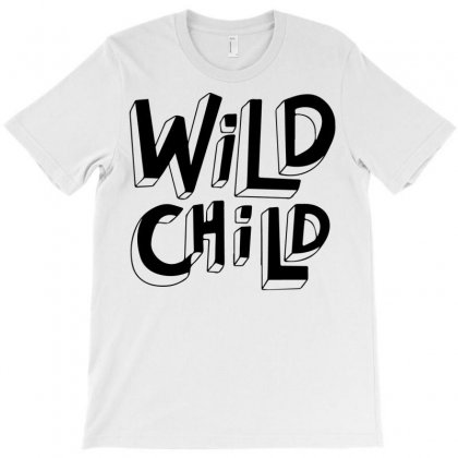 Wild Child T-shirt Designed By Bud1