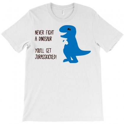 You'll Get Jurasskicked T-shirt Designed By Bud1