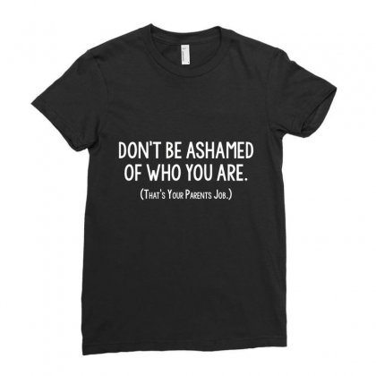 Ashamed Parents Ladies Fitted T-shirt Designed By C4hya