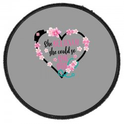 She Believed She Could So She Did For Light Round Patch Designed By Sengul