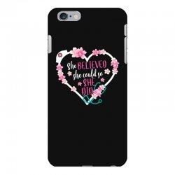 she believed she could so she did for dark iPhone 6 Plus/6s Plus Case | Artistshot