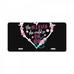she believed she could so she did for dark License Plate | Artistshot