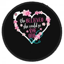 She Believed She Could So She Did For Dark Round Patch Designed By Sengul