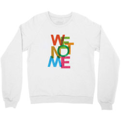 We not me Crewneck Sweatshirt | Artistshot