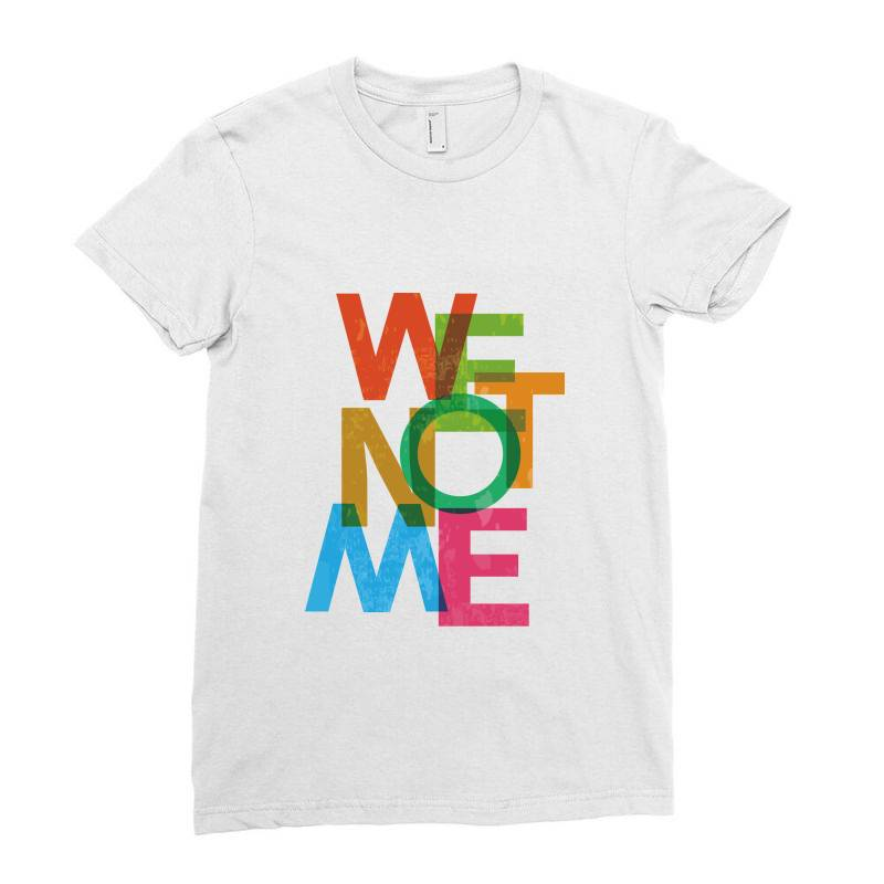 We Not Me Ladies Fitted T-shirt | Artistshot
