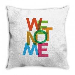 We not me Throw Pillow | Artistshot