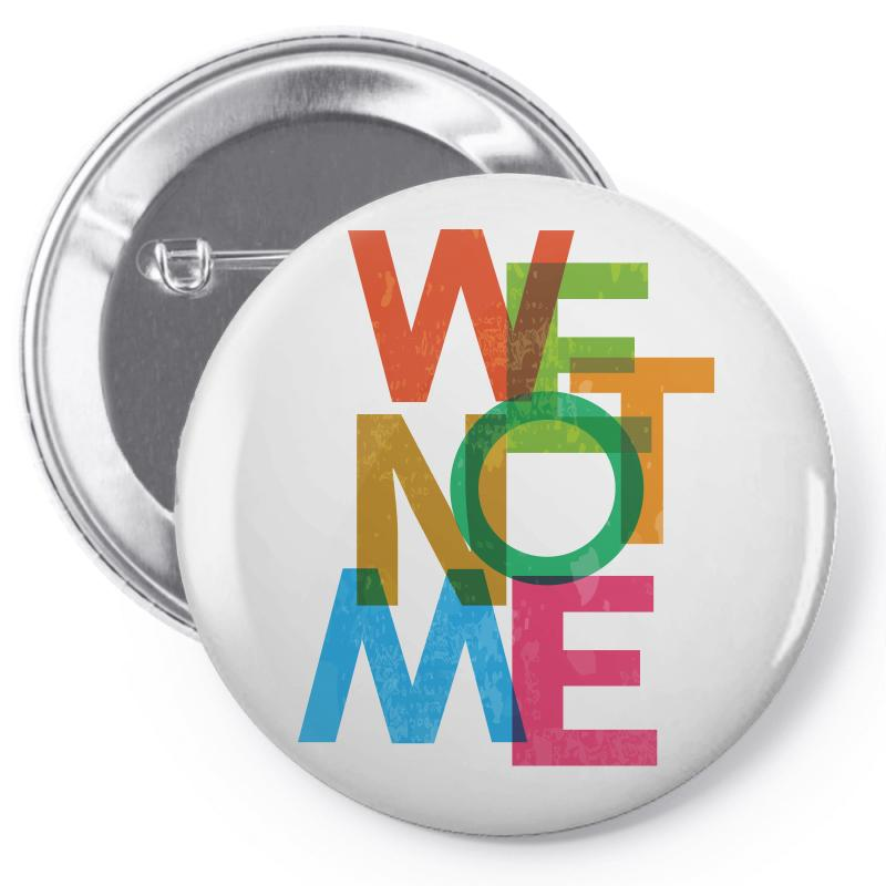 We Not Me Pin-back Button | Artistshot