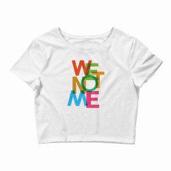 We not me Crop Top | Artistshot