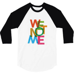We not me 3/4 Sleeve Shirt | Artistshot