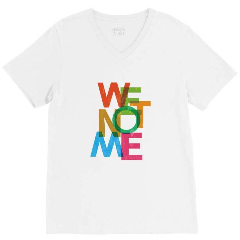 We Not Me V-neck Tee | Artistshot