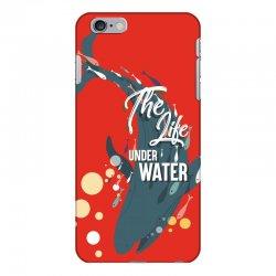 The life under water iPhone 6 Plus/6s Plus Case   Artistshot