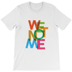 We not me T-Shirt | Artistshot