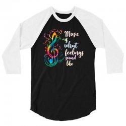 music is what feelings sound like 3/4 Sleeve Shirt   Artistshot